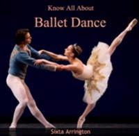 Know All About Ballet Dance
