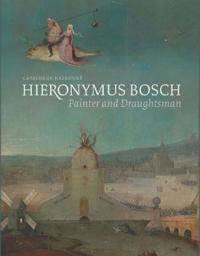 Hieronymus Bosch, Painter and Draughtsman