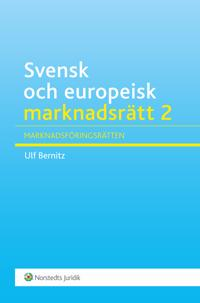 Svensk och europeisk marknadsrätt 2 : marknadsföringsrätten