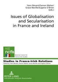 Issues of Globalisation and Secularisation in France and Ireland