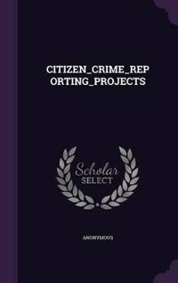 Citizen_crime_reporting_projects