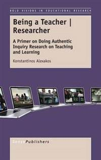 Being a Teacher Researcher