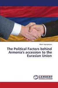 The Political Factors Behind Armenia's Accession to the Eurasian Union