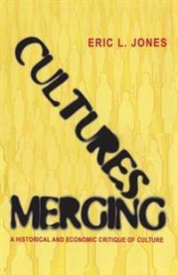 Cultures Merging: A Historical and Economic Critique of Culture