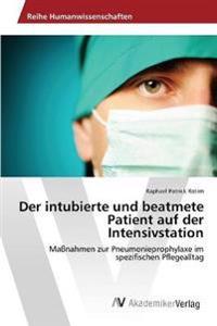 Der Intubierte Und Beatmete Patient Auf Der Intensivstation