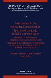 Fachsprachen in Der Weltweiten Kommunikation/ Specialized Language in Global Communication