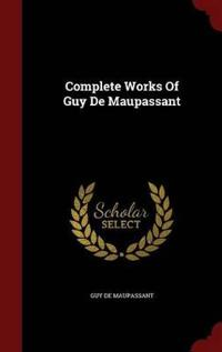 Complete Works of Guy de Maupassant