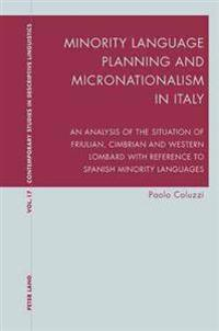 Minority Language Planning and Micronationalism in Italy: An Analysis of the Situation of Friulian, Cimbrian and Western Lombard with Reference to Spa