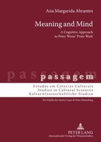 Meaning and Mind: A Cognitive Approach to Peter Weiss' Prose Work