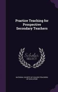 Practice Teaching for Prospective Secondary Teachers