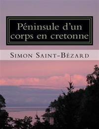 Peninsule D'Un Corps En Cretonne: Peninsule D'Un Corps En Cretonne