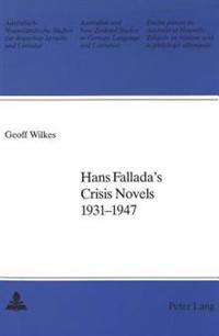Hans Fallada's Crisis Novels 1931-1947