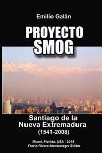 Proyecto Smog: Santiago de La Nueva Extremadura (1541-2008)