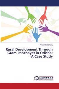 Rural Development Through Gram Panchayat in Odisha