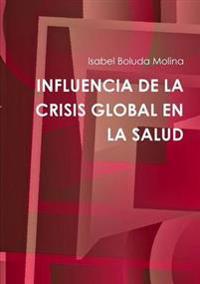 Influencia De La Crisis Global En La Salud