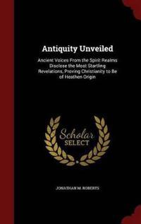 Antiquity Unveiled