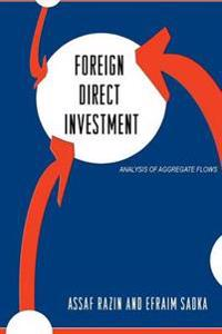 Foreign Direct Investment: Analysis of Aggregate Flows