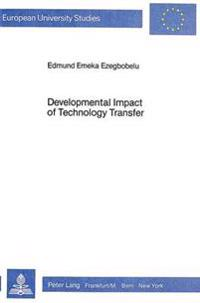 Developmental Impact of Technology Transfer Theory and Practice a Cas of Nigeria
