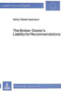 The Broker-Dealer's Liability for Recommendations: Under U. S. Securities Laws and the Suitability Rules of Self-Regulatory Organizations