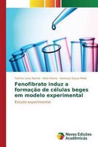 Fenofibrato Induz a Formacao de Celulas Beges Em Modelo Experimental