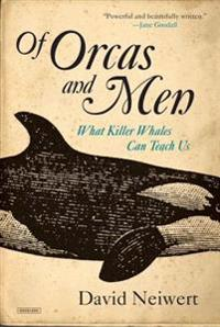 Of Orcas and Men: What Killer Whales Can Teach Us