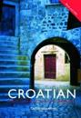 Colloquial Croatian the Complete Guide for Beginners