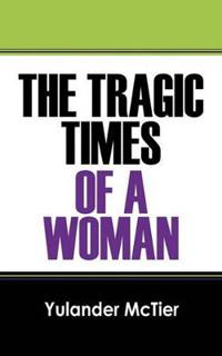 The Tragic Times of a Woman