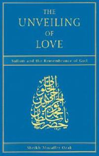 The Unveiling of Love: Sufism and the Remembrance of God