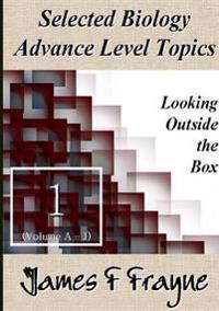 Selected Biology Advance Level Topics (Volume 1)