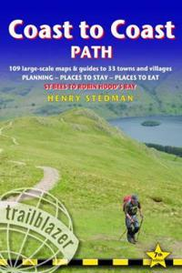 Coast to Coast Path: 109 Large-Scale Walking Maps & Guides to 33 Towns and Villages - Planning, Places to Stay, Places to Eat - St Bees to