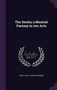 The Storks; A Musical Fantasy in Two Acts
