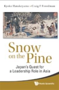 Snow On The Pine: Japan's Quest For A Leadership Role In Asia