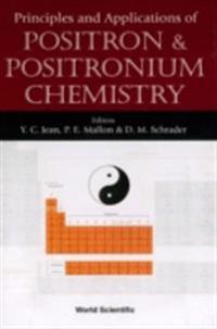 PRINCIPLES AND APPLICATIONS OF POSITRON AND POSITRONIUM CHEMISTRY
