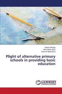 Plight of Alternative Primary Schools in Providing Basic Education