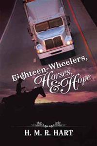 Eighteen-wheelers, Horses, and Hope