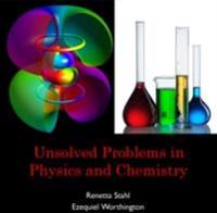 Unsolved Problems in Physics and Chemistry