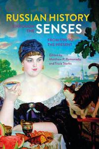 Russian History Through the Senses: From 1700 to the Present