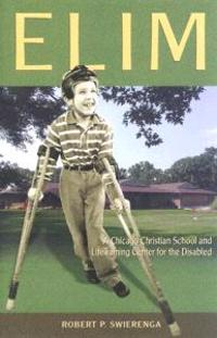 Elim: A Chicago Christian School and Life-Training Center for the Disabled
