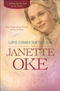 Love comes softly 5-8 - four bestselling novels in one volume