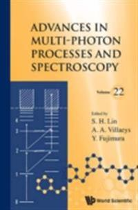 ADVANCES IN MULTI-PHOTON PROCESSES AND SPECTROSCOPY, VOLUME 22