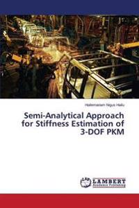 Semi-Analytical Approach for Stiffness Estimation of 3-Dof Pkm