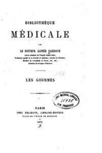 Bibliotheque Medicale Par Le Docteur Alphee Cazenave. Les Gourmes