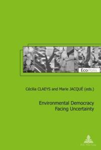 Environmental Democracy Facing Uncertainty