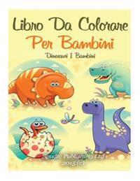 Libro Da Colorare Per Bambini: Dinosauri I Bambini