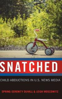 Snatched: Child Abductions in U.S. News Media