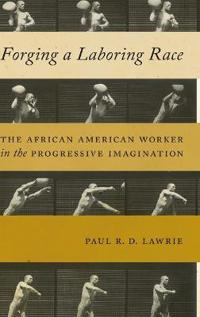 Forging a Laboring Race