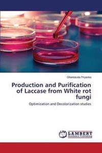 Production and Purification of Laccase from White Rot Fungi