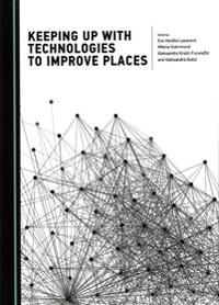 Keeping Up With Technologies to Improve Places