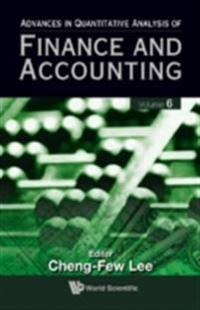 ADVANCES IN QUANTITATIVE ANALYSIS OF FINANCE AND ACCOUNTING (VOL. 6)