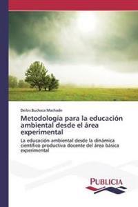 Metodologia Para La Educacion Ambiental Desde El Area Experimental